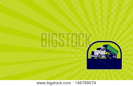 Business card showing illustration of a roll-off truck with container bin on back viewed from side set inside half circle done in retro style.