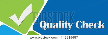 Quality check concept image with text and related symbol over green blue background.