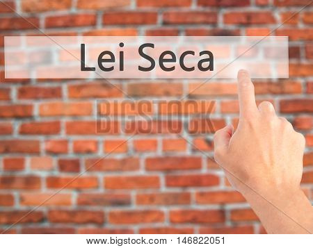 Lei Seca (prohibition Alcohol Law N Portuguese) - Hand Pressing A Button On Blurred Background Conce