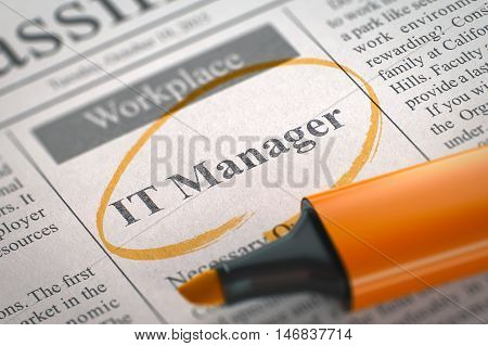 IT Manager - Job Vacancy in Newspaper, Circled with a Orange Highlighter. Blurred Image. Selective focus. Job Search Concept. 3D Render.