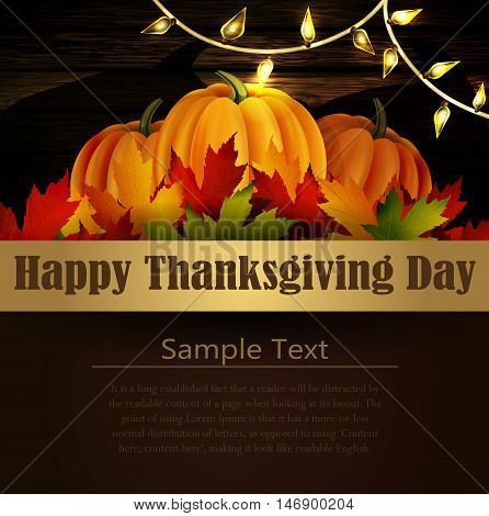 Happy Thanksgiving day background, The vector illustration of pumpkins isolated onwooden texture, maple leafs and cozy patio lights. It is autumn. It is Thanksgiving day with place for your text text
