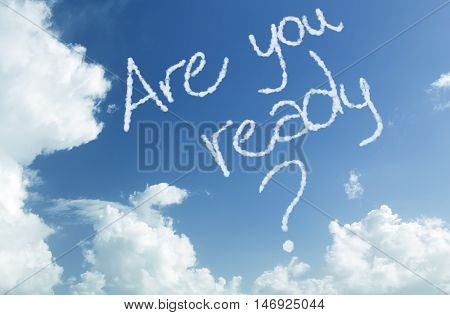 Are You Ready written in the sky
