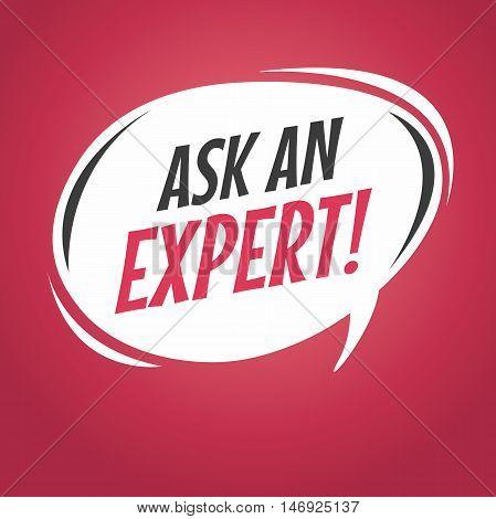 Ask an expert cartoon speech bubble vector illustration