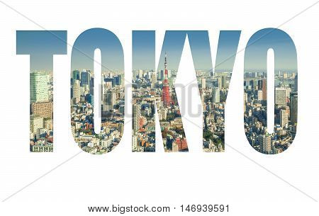 Word TOKYO over Skyline of Tokyo Cityscape with Tokyo Tower Japan