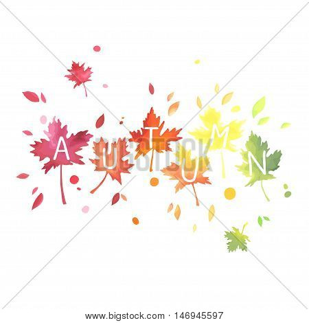 Autumn. Lettering with motley maple leaves isolated on white background. Watercolor imitation in vector. Each object is separately, easy to edit.