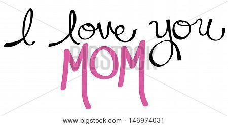 I Love You Mom Pink Handwritten Lettering