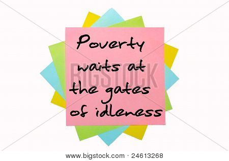 "Proverb "" Poverty Waits At The Gates Of Idleness"" Written On Bunch Of Sticky Notes"