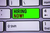 Words Writing Texts Hiring Now Motivational Call. Business Concept For Workforce Wanted Employees Re poster