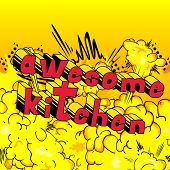 Awesome Kitchen - Comic Book Word On Abstract Background. poster