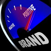 A fuel gauge tracking the impression of your Brand identity, with needle rising past Negative and into positive impressions and loyalty poster