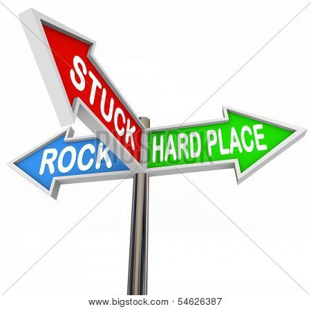 Stuck Between Rock and Hard Place Arrow Signs