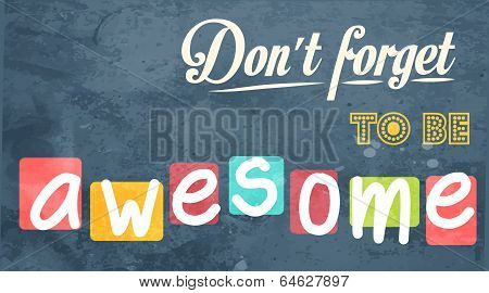 Don't Forget To Be Awesome! Motivational Background