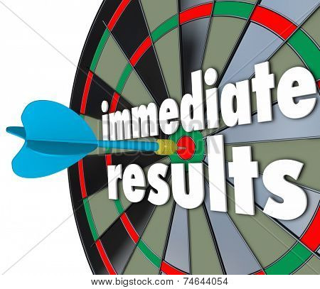Immediate Results 3d words on a dart board to illustrate meeting a goal or outcome fast