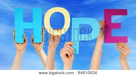 Many People Hands Holding Colorful Word Hope Blue Sky