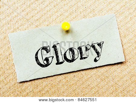 Recycled Paper Note Pinned On Cork Board. Glory Message