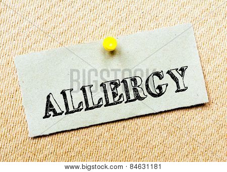 Recycled Paper Note Pinned On Cork Board. Allergy Message. Concept Image