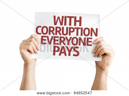 With Corruption Everyone Pays card isolated on white background