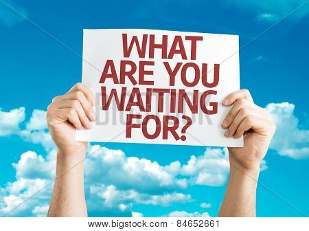 What Are You Waiting For? card with sky background