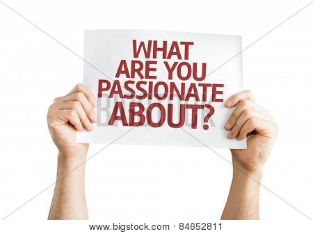 What Are You Passionate About? card isolated on white background