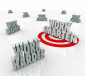 picture of productivity  - Work Smarter 3d words targeted for best efficiency and productivity steps - JPG