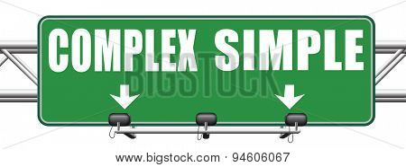 complex or simple the easy or the hard way decisive choice challenge making comlicated choice simplicity or complexity road sign arrow