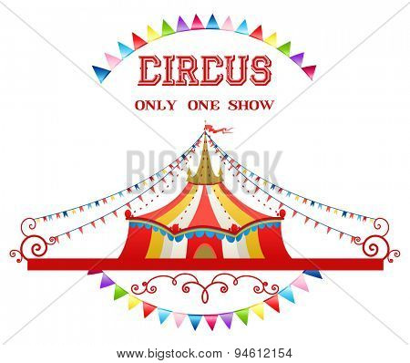 Circus tent isolated on white background for advertising, leaflet, cards, invitation and so on. Copy space.