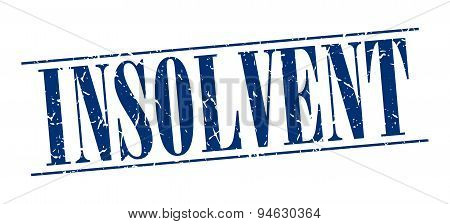 Insolvent Blue Grunge Vintage Stamp Isolated On White Background