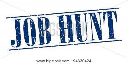 Job Hunt Blue Grunge Vintage Stamp Isolated On White Background