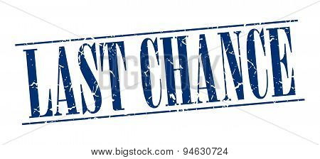 Last Chance Blue Grunge Vintage Stamp Isolated On White Background