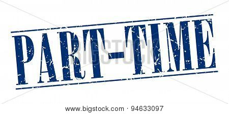 Part-time Blue Grunge Vintage Stamp Isolated On White Background