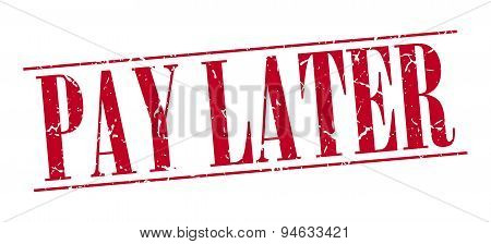 Pay Later Red Grunge Vintage Stamp Isolated On White Background
