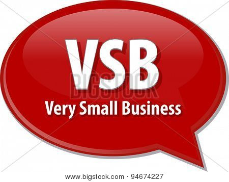 word speech bubble illustration of business acronym term VSB Very Small Business