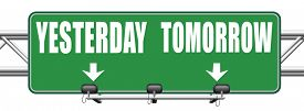 image of past future  - yesterday tomorrow live in the past or in the bright future time and date road sign  - JPG