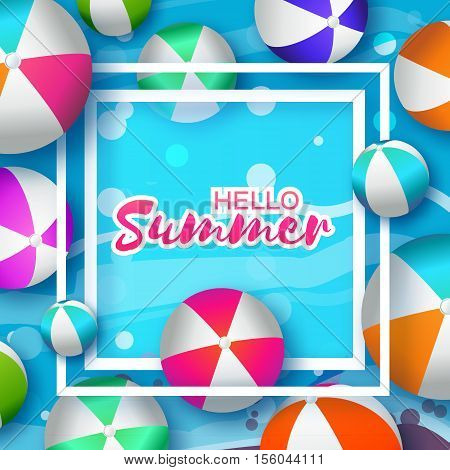 Realistic Colorful Beach Balls. Rubber or Plastic Material. Background with Hello Summer Title and Square Frame in center. Vector Illustration