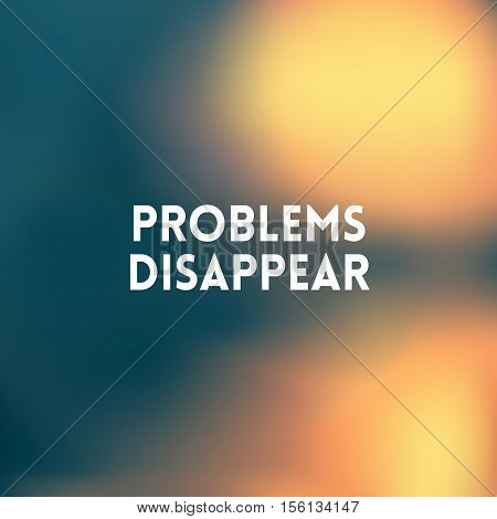 square blurred golden background - sunset colors With quote - problems disappear