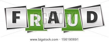 Fraud text alphabets written over green grey background.