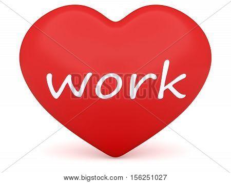 Red 3d Heart: Love Work 3d illustration on white background