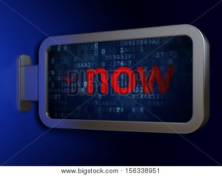 Time concept: Now and Clock on advertising billboard background, 3D rendering
