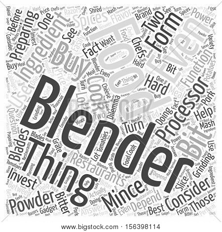 Two things to consider when buying a blender for food and drinks word cloud concept