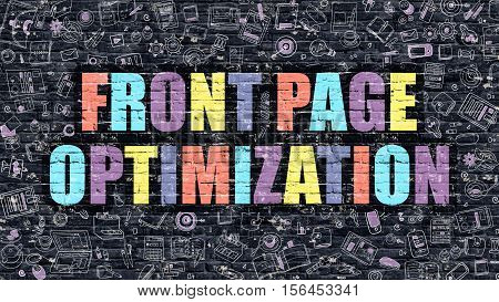 Multicolor Concept - Front Page Optimization on Dark Brick Wall with Doodle Icons. Front Page Optimization Business Concept. Front Page Optimization on Dark Wall.