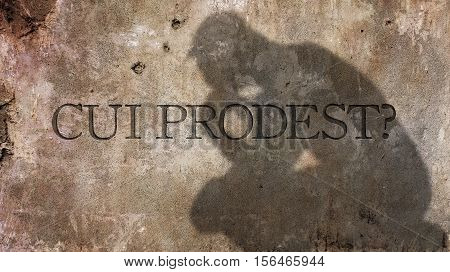 Cui prodest. A Latin phrase meaning For whose benefit