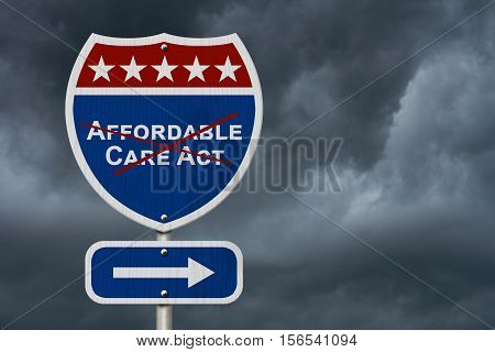 Repealing and replacing Affordable Care Act healthcare insurance Red white and blue interstate highway road sign with words Affordable Care Act crossed out with stormy sky background 3D Illustration