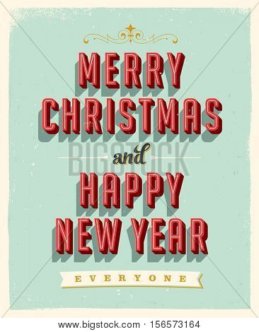 Vintage Greeting Card - Merry Christmas and Happy New Year Everyone - Vector EPS10. Grunge effects can be easily removed for a brand new, clean sign.