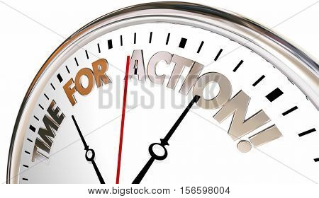 Time for Action Now Take Control Act Clock 3d Illustration