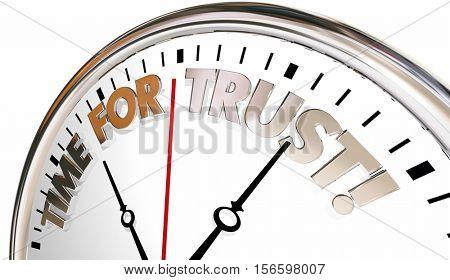 Time for Trust Faith Belief Reputation Clock 3d Illustration