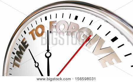 Time to Forgive Clock Forget Absolve Reconcile Sorry 3d Illustration