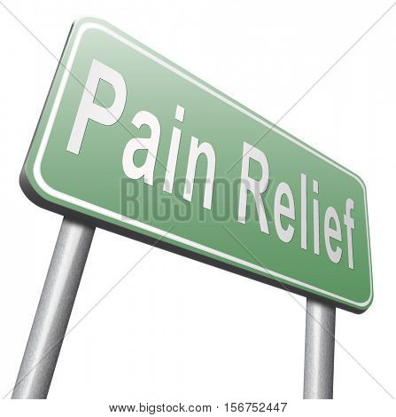 Pain relief or management by painkiller or other treatment of chronic back pain, road sign billboard. 3D illustration, isolated, on white