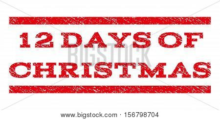 12 Days Of Christmas watermark stamp. Text caption between parallel lines with grunge design style. Rubber seal stamp with scratched texture. Vector red color ink imprint on a white background.