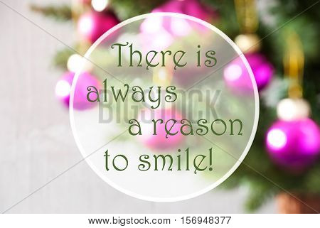 Christmas Tree With Rose Quartz Balls. Close Up Or Macro View. Christmas Card For Seasons Greetings. English Quote There Is Always A Reason To Smile
