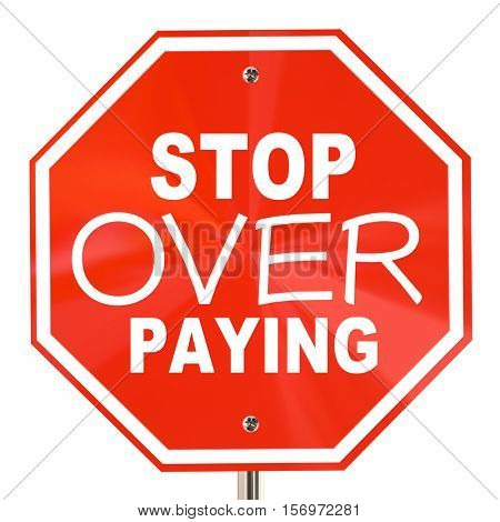 Stop Over Paying Sign Prices Too High Shop Around 3d Illustration